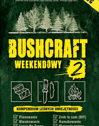 Bushcraft weekendowy – nowe wydanie