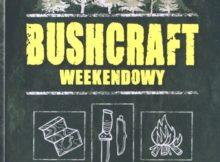 Bushcraft weekendowy - recenzja