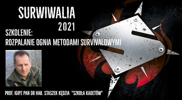 Stanisław Kędzia - rozpalanie ognia różnymi metodami survivalowymi