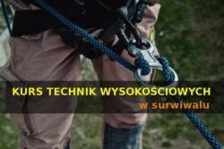 Kurs Technik Wysokościowych w Surwiwalu @ Rybaki k. Miastkowa (łomżyńskie)