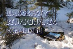 Warsztaty biwakowania zimowego @ Lipowa, Bielsko